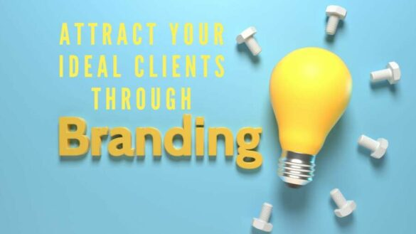 How to attract your ideal clients through branding